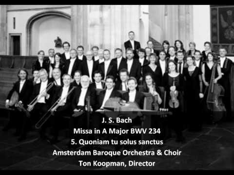 J. S. Bach - Missa in A Major BWV 234 - 5. Quoniam tu solus sanctus (5/6)