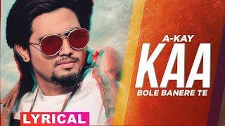 Kaa Bole Banere Te (Lyrical)   A Kay   Latest Punjabi Songs 2019   Speed Records