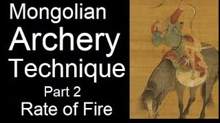 Mongolian Archery Technique Analysis 2# Draw Length, Weight, Fire Rate