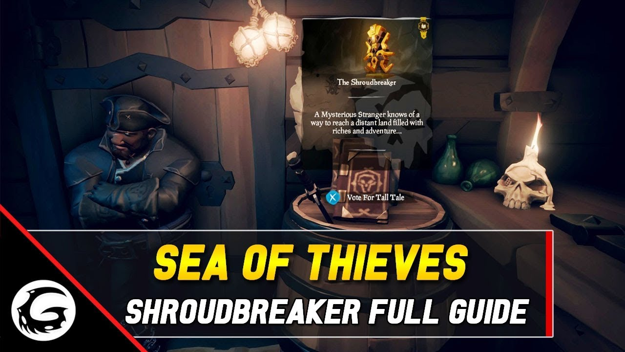 Sea of Thieves - The Shroudbreaker Tall Tale Full Guide | Gaming Instincts