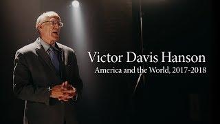 America and the World, 2017-2018   Victor Davis Hanson