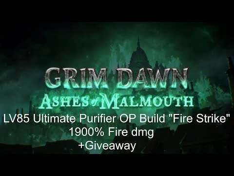 """Grim Dawn - Ashes of Malmouth   LV85 Ultimate Purifier """"Fire Strike"""" Build (german) + Giveaway"""