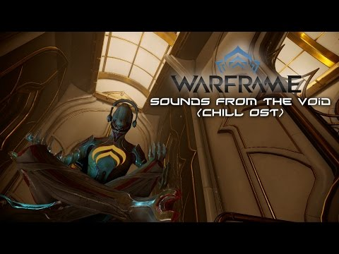 Sounds From The Void (Chill) Warframe OST