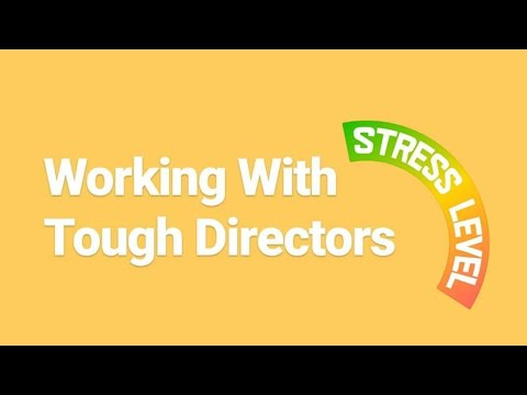 Working With Tough Directors