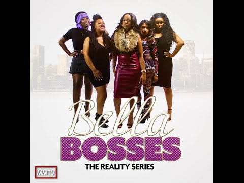 BELLA BOSSES (Reality Show) - PILOT S1E1
