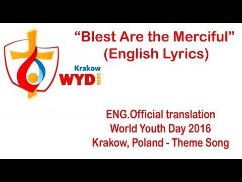 """Blest Are the Merciful"" (English Lyrics) 2016 WYD hymn"