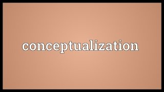 Conceptualization Meaning thumbnail