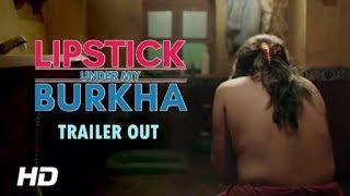 LIPSTICK UNDER MY BURKHA HINDI MOVIE OFFICIAL TRAILER 2017 | KONKONA SENSHARMA | RATNA PATHAK SHAH