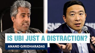 Andrew Yang tries to convince Anand Giridharadas that we need UBI | Yang Speaks