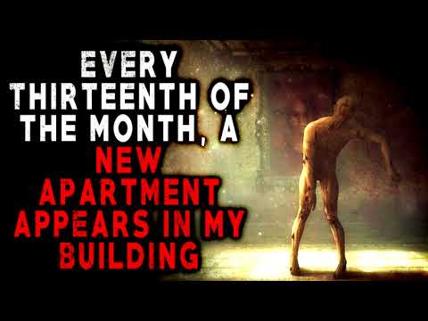 Every 13th of The Month, A New Apartment Appears In My Building | CreepyPasta Storytime
