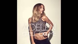 Adelén - Spell On Me (Audio) HD