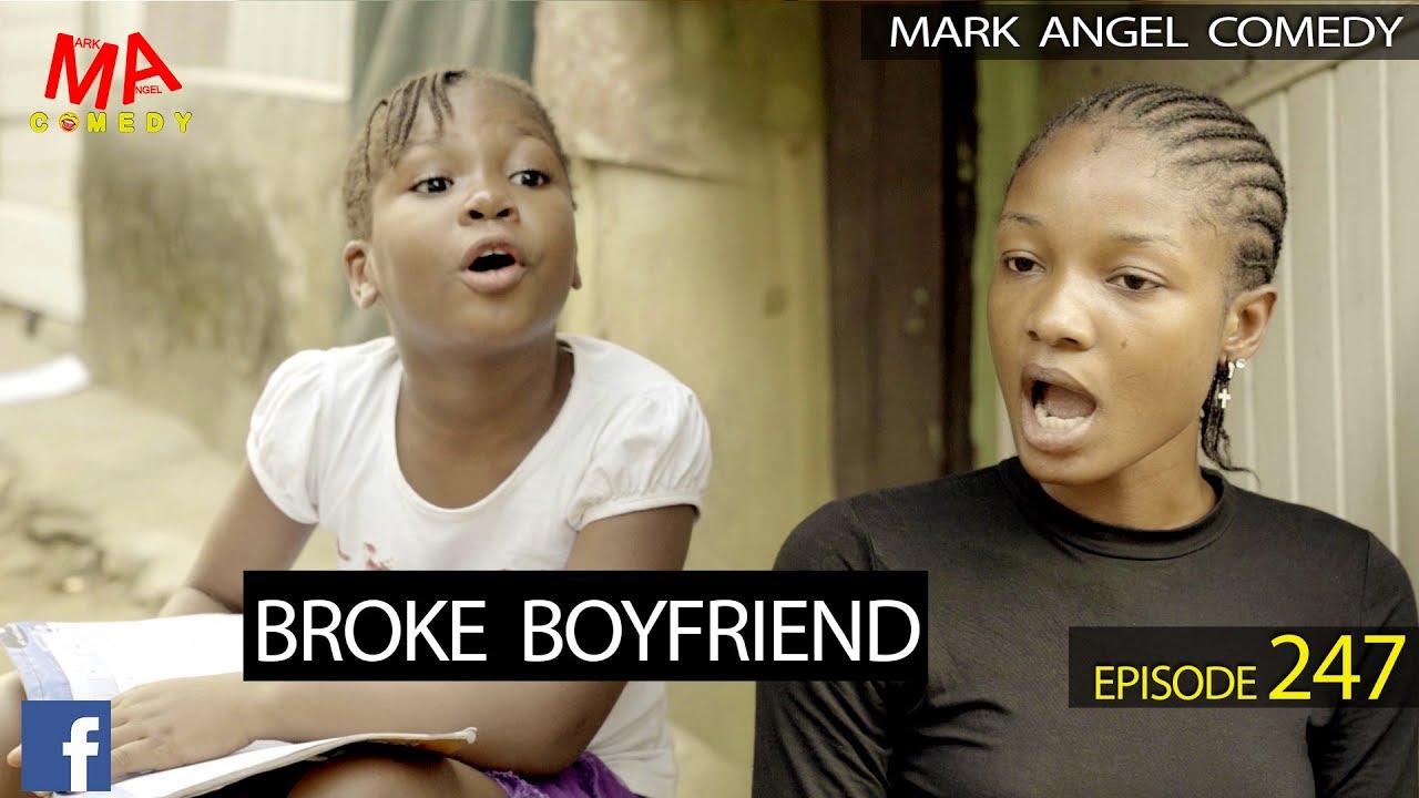 Download BROKE BOYFRIEND - MARK ANGEL TV (EPISODE 247)