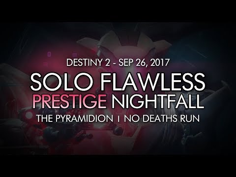 Destiny 2 - Solo Flawless Prestige Nightfall: The Pyramidion (No Deaths)