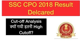 SSC CPO 2018  Result Declared | Cut Off Analysis