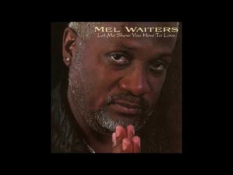 Mel Waiters -  Show You How to Love Again