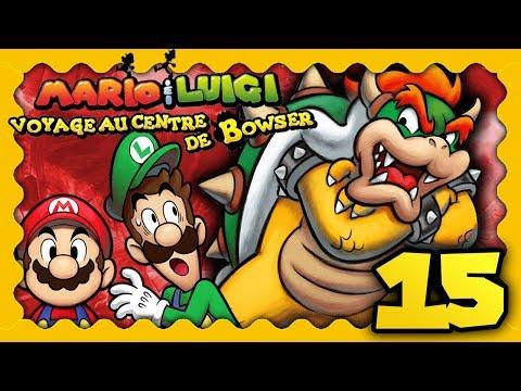 MARIO & LUIGI VOYAGE AU CENTRE DE BOWSER 3DS #15 - LES PLOMBIERS CONTRE LE ROI DES KOOPA !