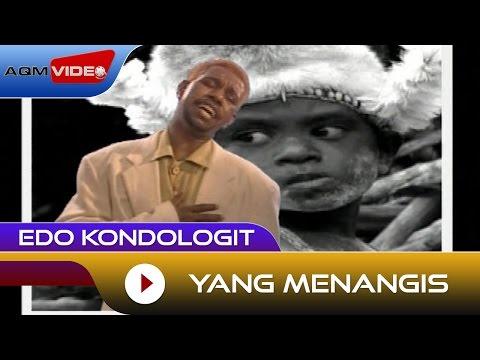 Edo Kondologit - Yang Menangis | Official Video