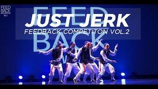 JUST JERK [GUEST SHOW] | FEEDBACK DANCE COMPETITION VOL.2 | FEEDBACK KOREA