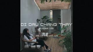 ĐI ĐÂU CHẲNG THẤY - SUMMER VEE   Lyrics Video