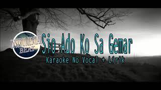 Karaoke No Vocal •|• Sio Ado Ko Sa Gemar