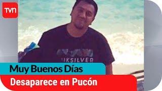 Misteriosa desaparición de hombre en Pucón | Muy buenos días