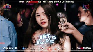 NONSTOP VIỆT MIX 2020 ♫ HÃY TRAO CHO ANH REMIX (vocal Nữ) Ver 5, Ai Là Người Thương Em