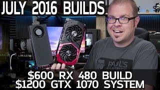 $600 RX 480 & $1200 GTX 1070 Gaming PCs - July 2016 Builds