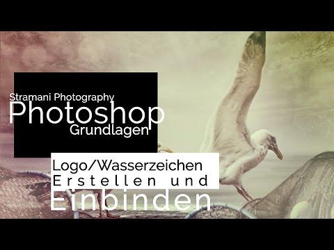 Logo/Wasserzeichen | Erstellen Und Einbinden | Photoshop Tutorial Deutsch HD  |