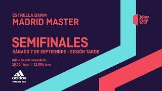 Semifinales - Tarde - Estrella Damm Madrid Master 2019 - World Padel Tour