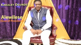 Kingsley Ogunde - Alewilese (God of Possibilities) official Video