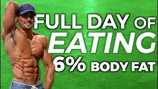 DAY of EATING at 6% BODY FAT (ALL MEALS SHOWN)