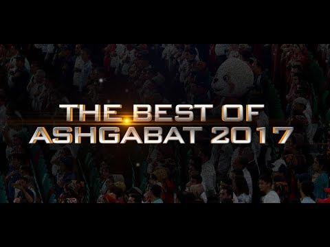 The Best of Ashgabat 2017