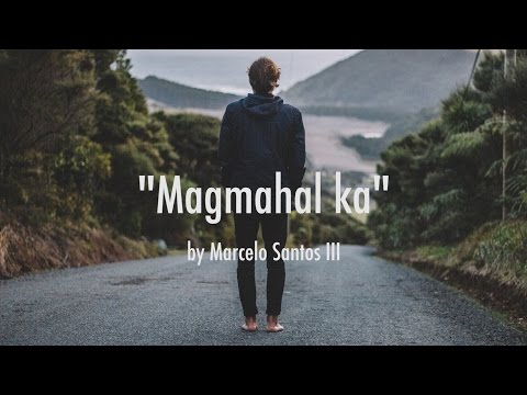 Magmahal Ka by Marcelo Santos III (Hugot Video #1)