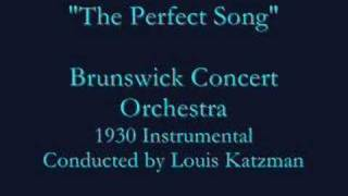 """The Perfect Song"" (1930) Brunswick Concert Orchestra"