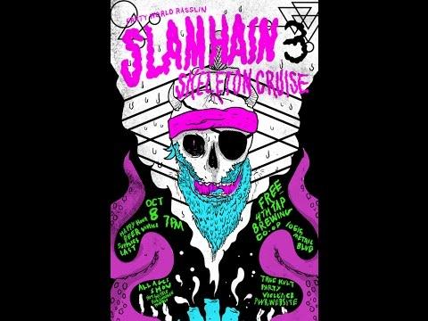 PWR Presents Slamhain 3: Skeleton Cruise