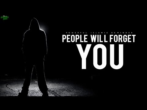 People Will Forget You!