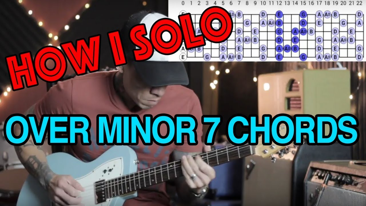 Soloing Ideas Tips For Playing Over Minor 7 Chords Guitar Lesson