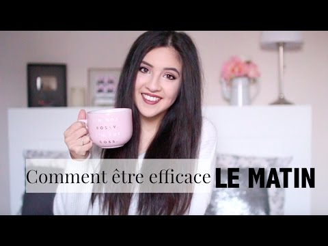 comment tre efficace le matin camillegrandxo youtube. Black Bedroom Furniture Sets. Home Design Ideas