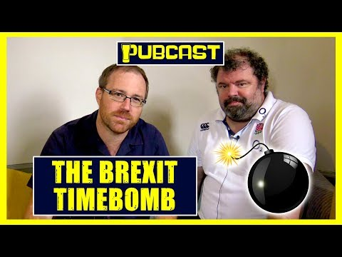 Graham Hughes's #PUBCAST | The Brexit Timebomb