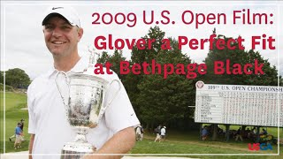 "2009 U.S. Open Film: ""Glover a Perfect Fit at Bethpage Black"""