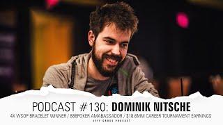 Podcast #130: Dominik Nitsche / 4x WSOP Bracelets / 888Poker Amabassador / $18.6mm MTT Earnings