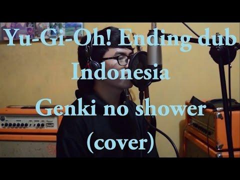 Yu-Gi-Oh! Ending dub Indonesia. Genki no shower -Aki Maeda (cover).