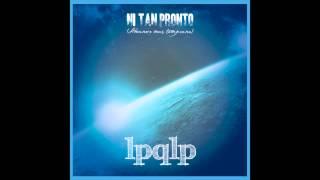 La Perra Que Los Parió - Ni Tan Pronto (Full Album 2015)