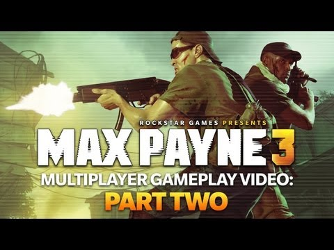 Max Payne 3 - Multiplayer Gameplay Part Two