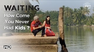 WAITING | How Come You Never Had Kids? | Now On DVD | Naseeruddin Shah | Kalki Koechlin