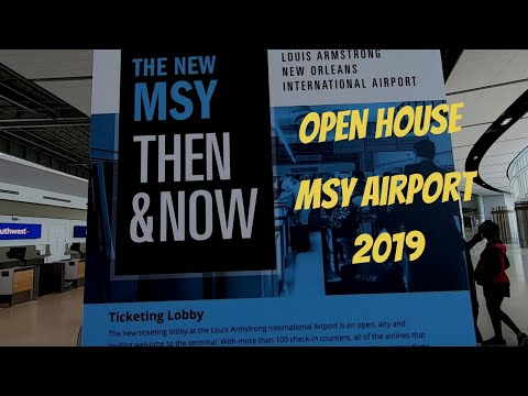 The New MSY New Orleans International Airport Open House Tour Vlog # 22 #TheNewMSY