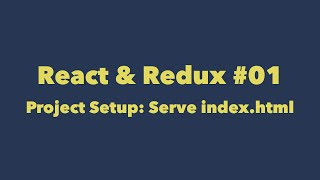 React & Redux #01. Project Setup: Serve index.html with ExpressJS