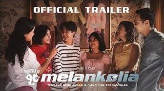 OFFICIAL TRAILER - FILM GENERASI 90AN MELANKOLIA | 9 April 2020 di Bioskop