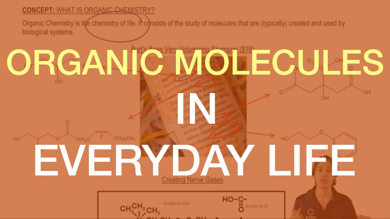 Organic Molecules In Your Everyday Life Youtube