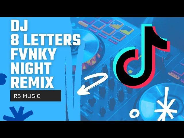 DJ 8 Letters Fvnky Night Remix Tiktok Viral | Rawi Beat